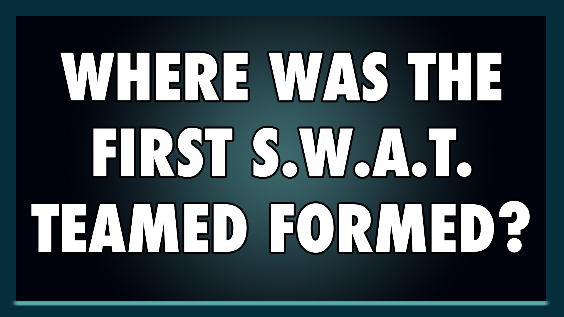 Where was the first S.W.A.T. team formed?