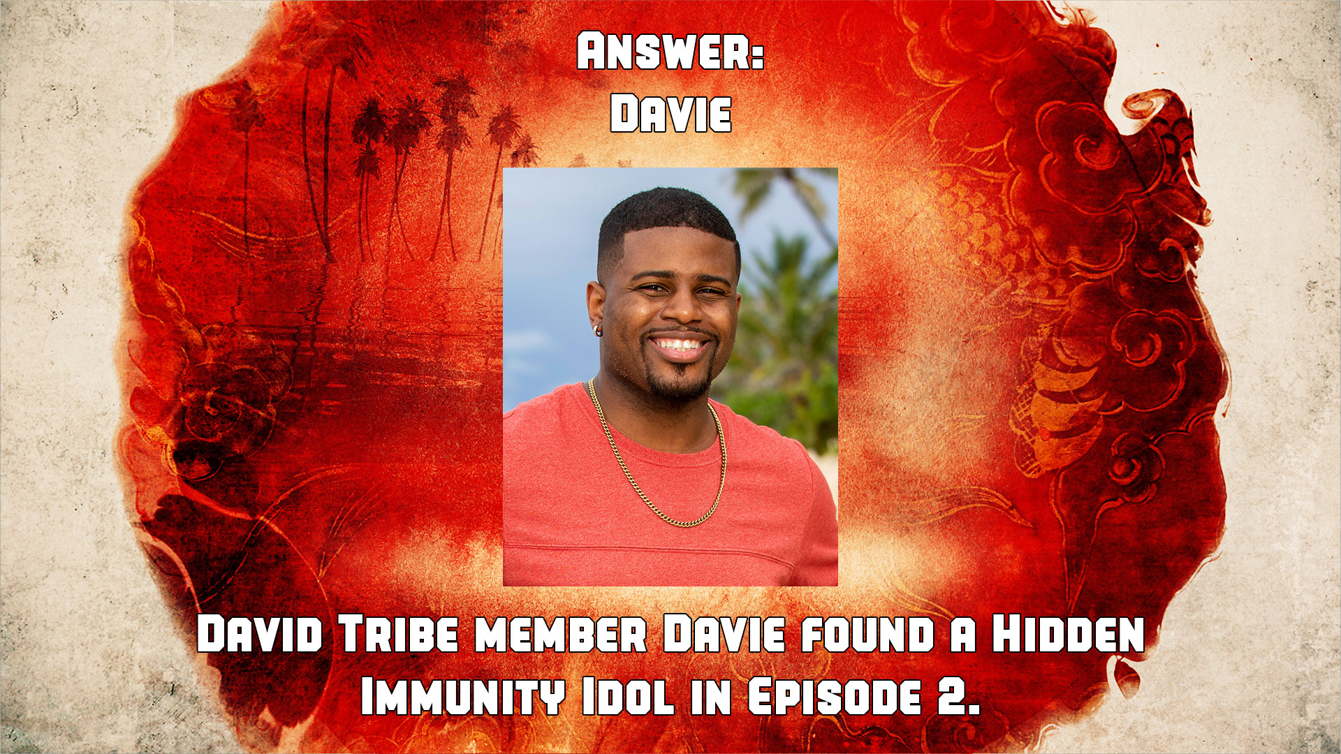 Answer: Davie