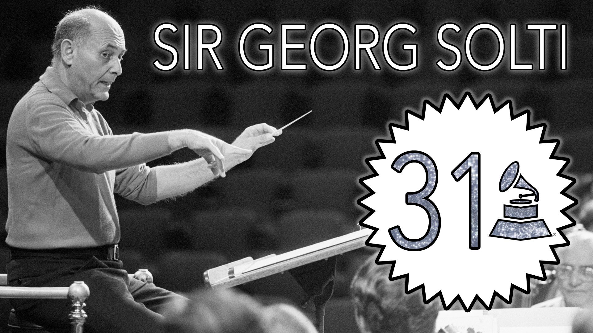 Sir Georg Solti with 31 GRAMMY Awards