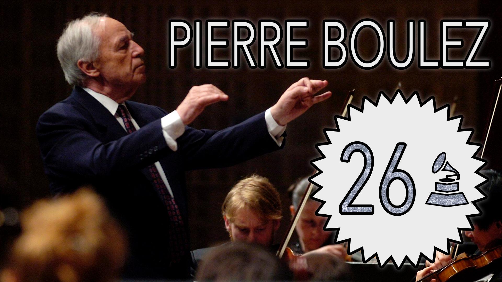 Pierre Boulez with 26 GRAMMY Awards