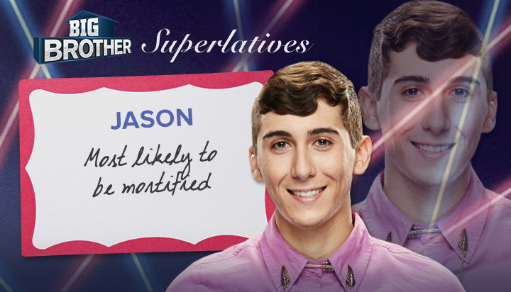 Jason - Most likely to be mortified