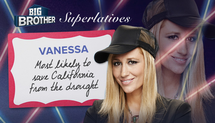 Vanessa - Most likely to save California from the drought
