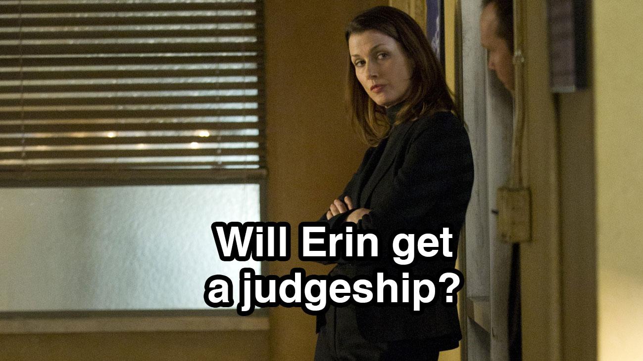 Will Erin get a judgeship?