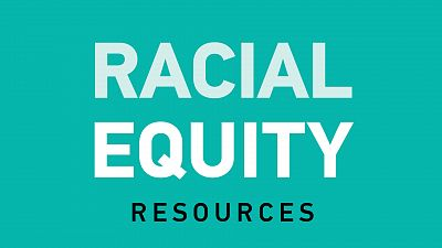 Racial Equity Resources